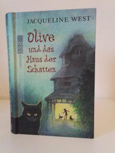 Jacqueline West Olive und das Haus der Schatten Kinderbuch Empfehlung Tipp sehr gut spannend Brigitte Wallinger Schorn