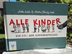 Kuchl und Schmitz-Kuhl, Alle Kinder Ein ABC der Schadenfreude, Buchtipp, Buchempfehlung, Kinderbuch, toll, Brigitte Wallinger, Kinderbuchblog