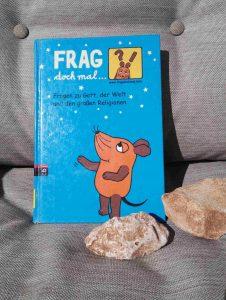 Roland Rosenstock Frag doch mal die Maus Fragen zu Gott, der Welt und den großen Religionen Buchtipp Sachbuch Buchempfhlung Kinderbuchblog Brigitte Wallinger