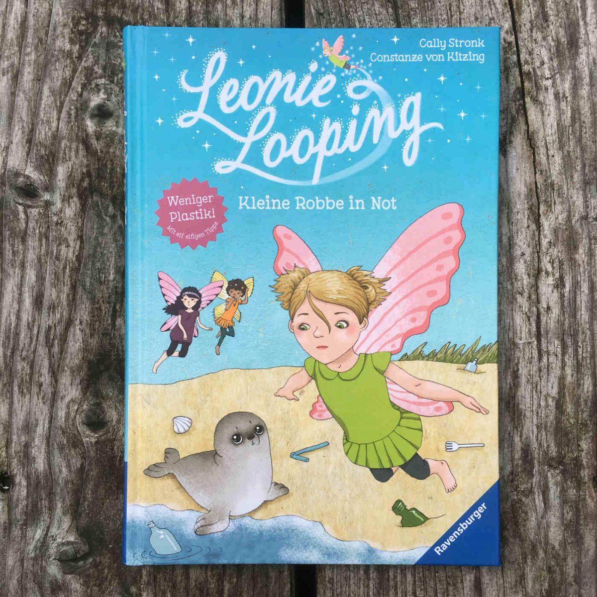 Cally Stronk und Constanze von Kitzing: Leonie Looping – Kleine Robbe in Not