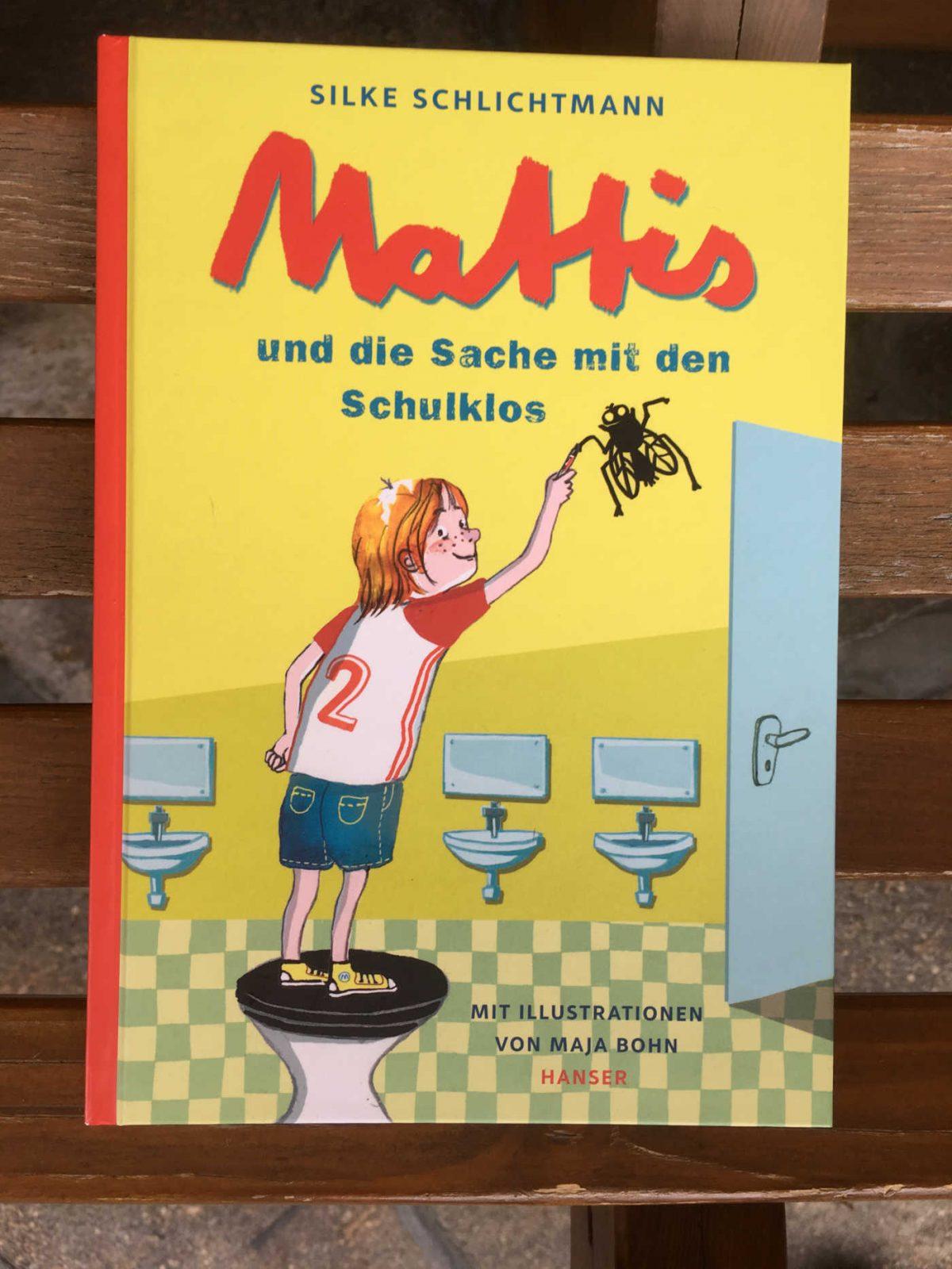 Silke Schlichtmann und Maja Bohn: Mattis und die Sache mit den Schulklos