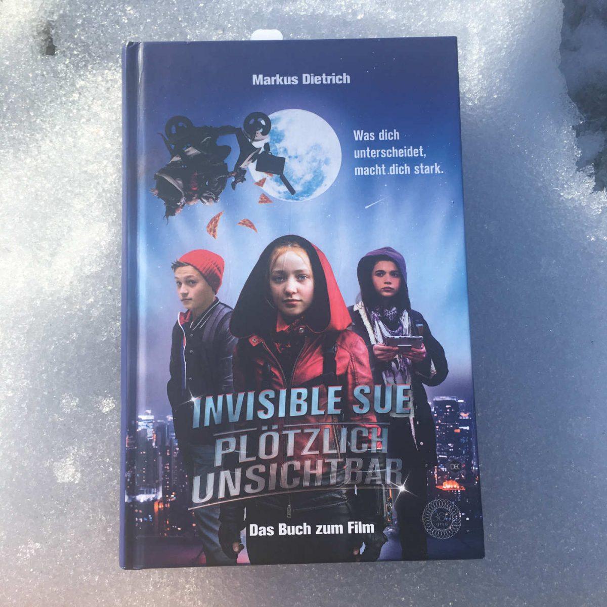 Markus Dietrich: INVISIBLE SUE Plötzlich unsichtbar