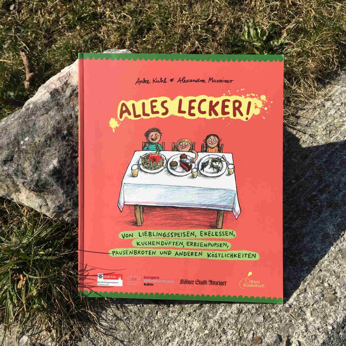 Anke Kuhl und Alexandra Maxeiner: Alles lecker!