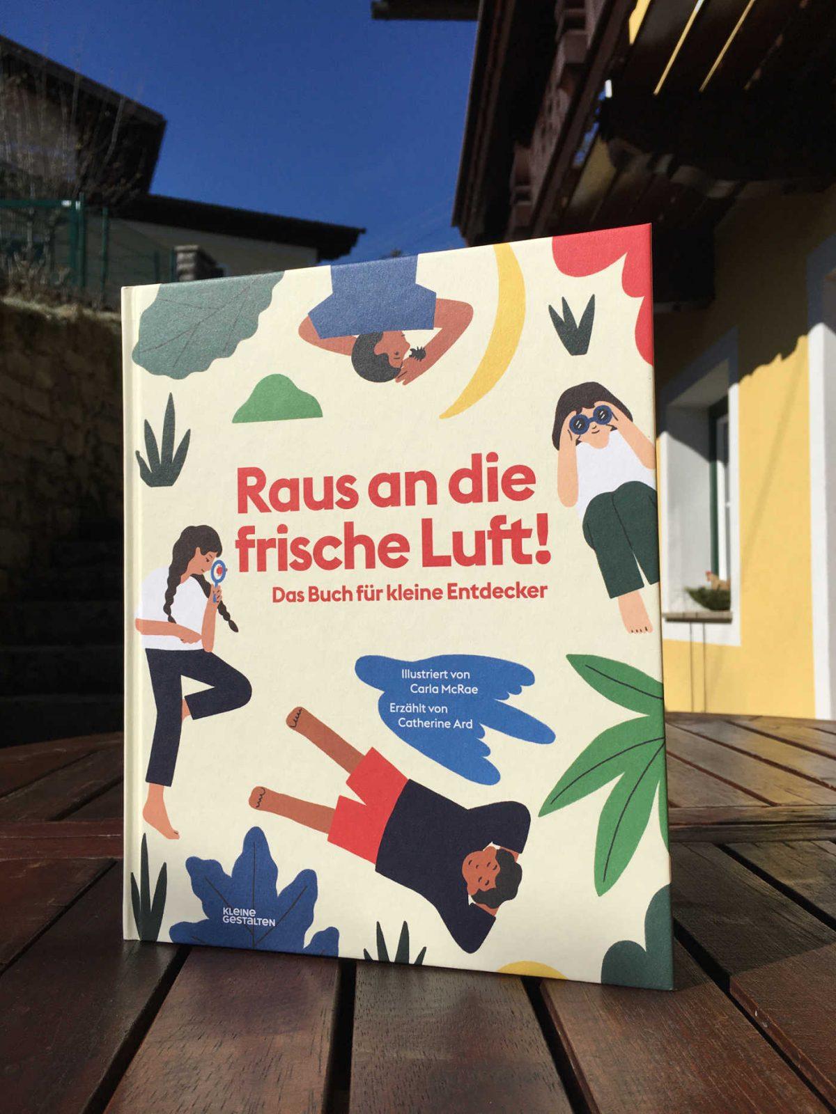 Catherine Ard und Carla McRae: Raus an die frische Luft! Das Buch für kleine Entdecker
