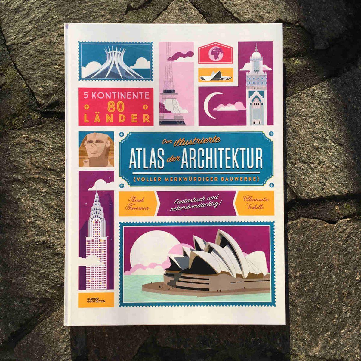 Sarah Tavernier und Alexandre Verhille: Der illustrierte Atlas der Architektur (voller merkwürdiger Bauwerke)