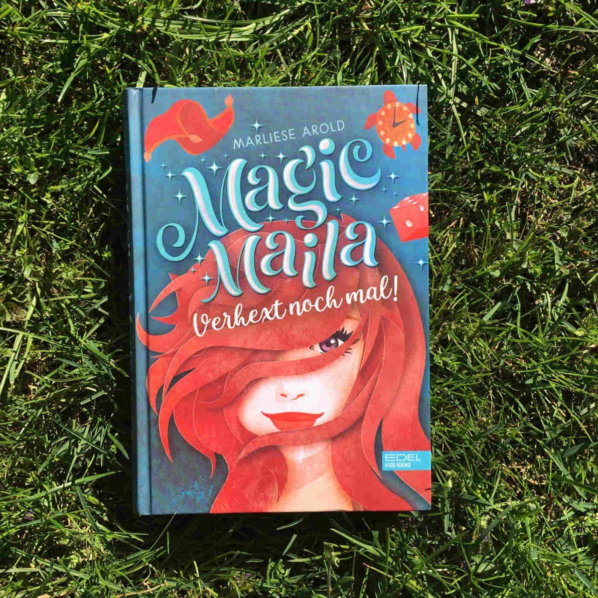 Marliese Arold: Magic Maila, verhext noch mal!