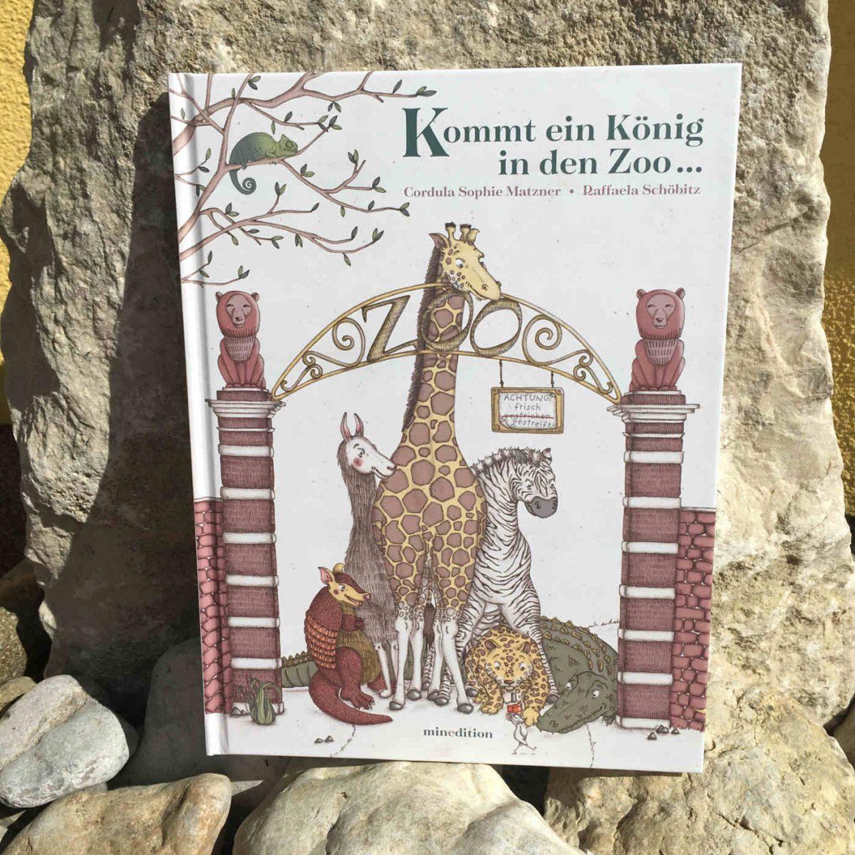 Cordula Sophie Matzner und Raffaela  Schöbitz: Kommt ein König in den Zoo…