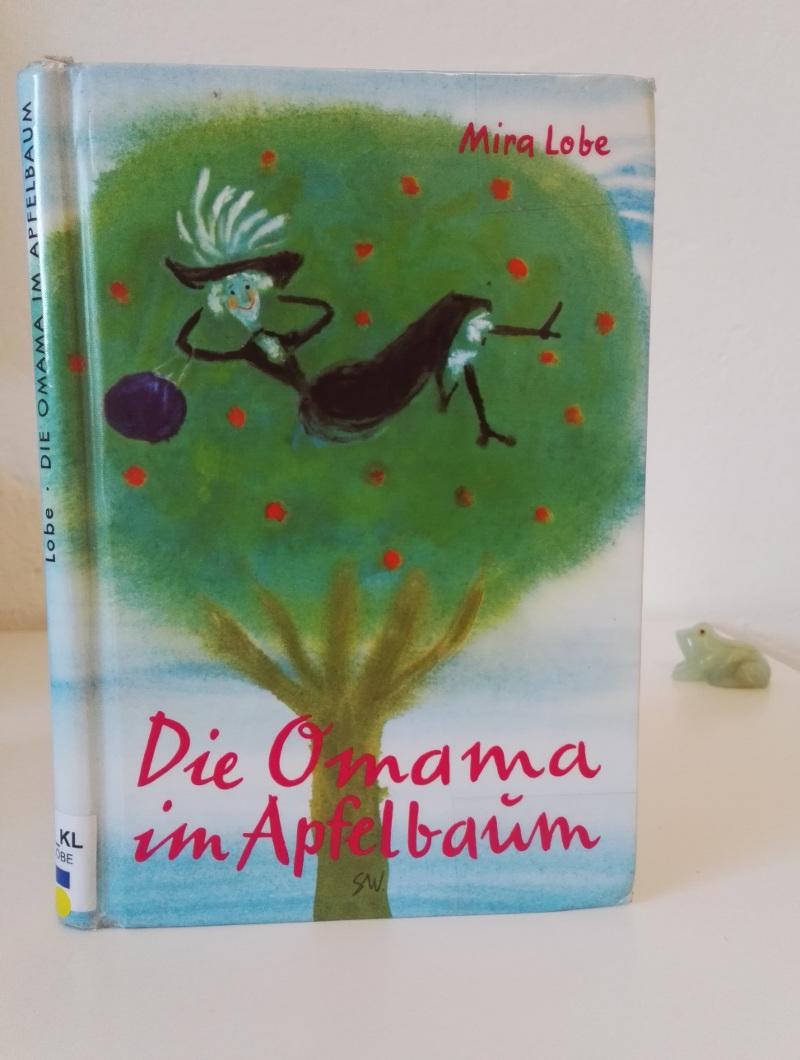 Mira Lobe: Die Omama im Apfelbaum