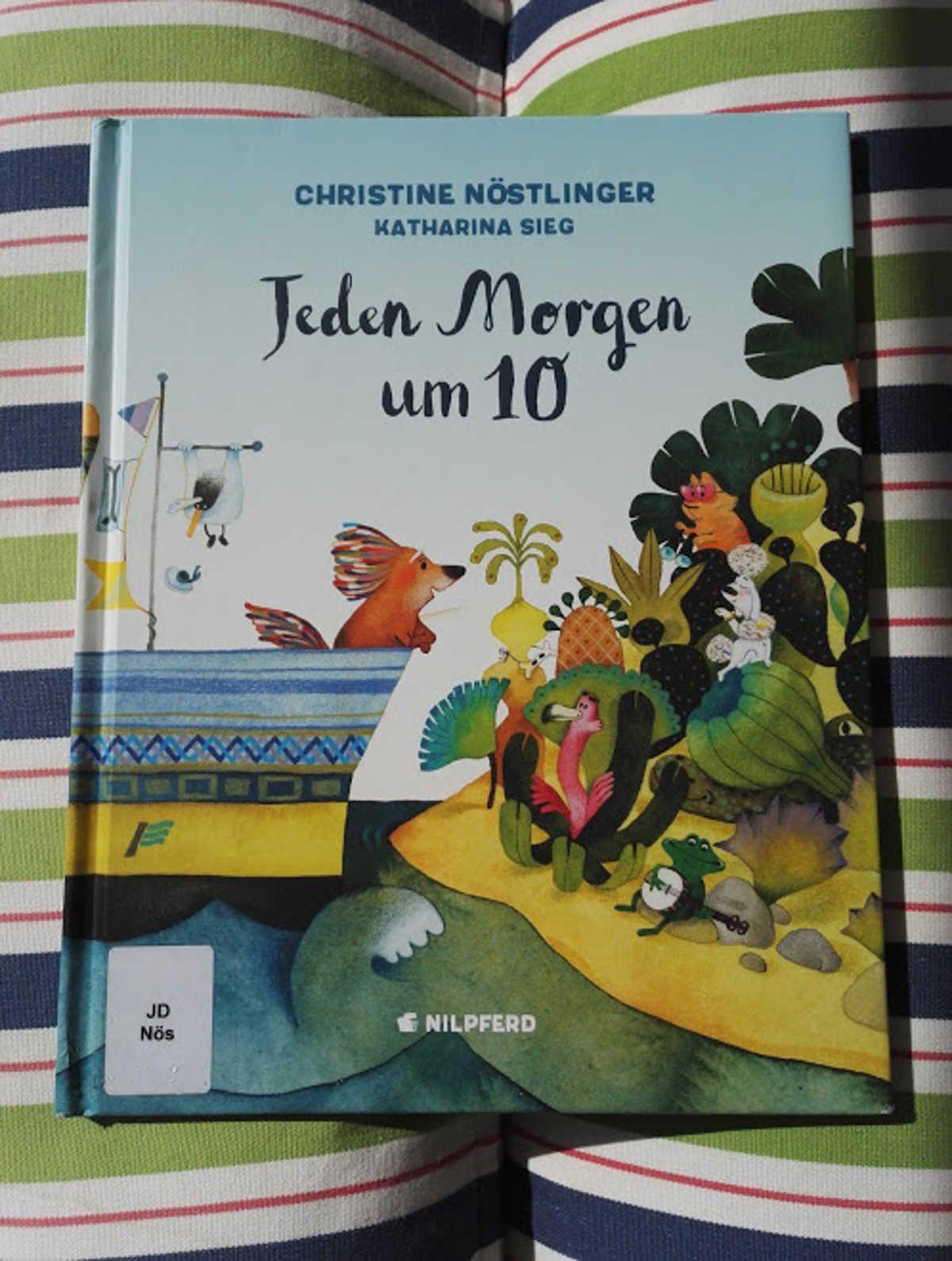 Christine Nöstlinger und Katharina Sieg: Jeden Morgen um 10