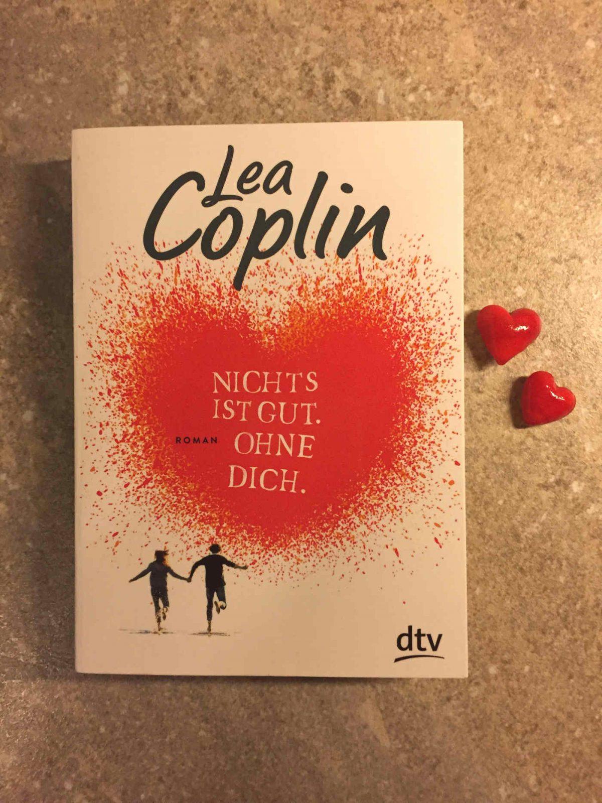 Lea Coplin Nichts ist gut Ohne dich Jugendbuchblog Brigitte Wallinger Buchtipp Buchempfehlung Kinderbuchblog geniales Jugendbuch