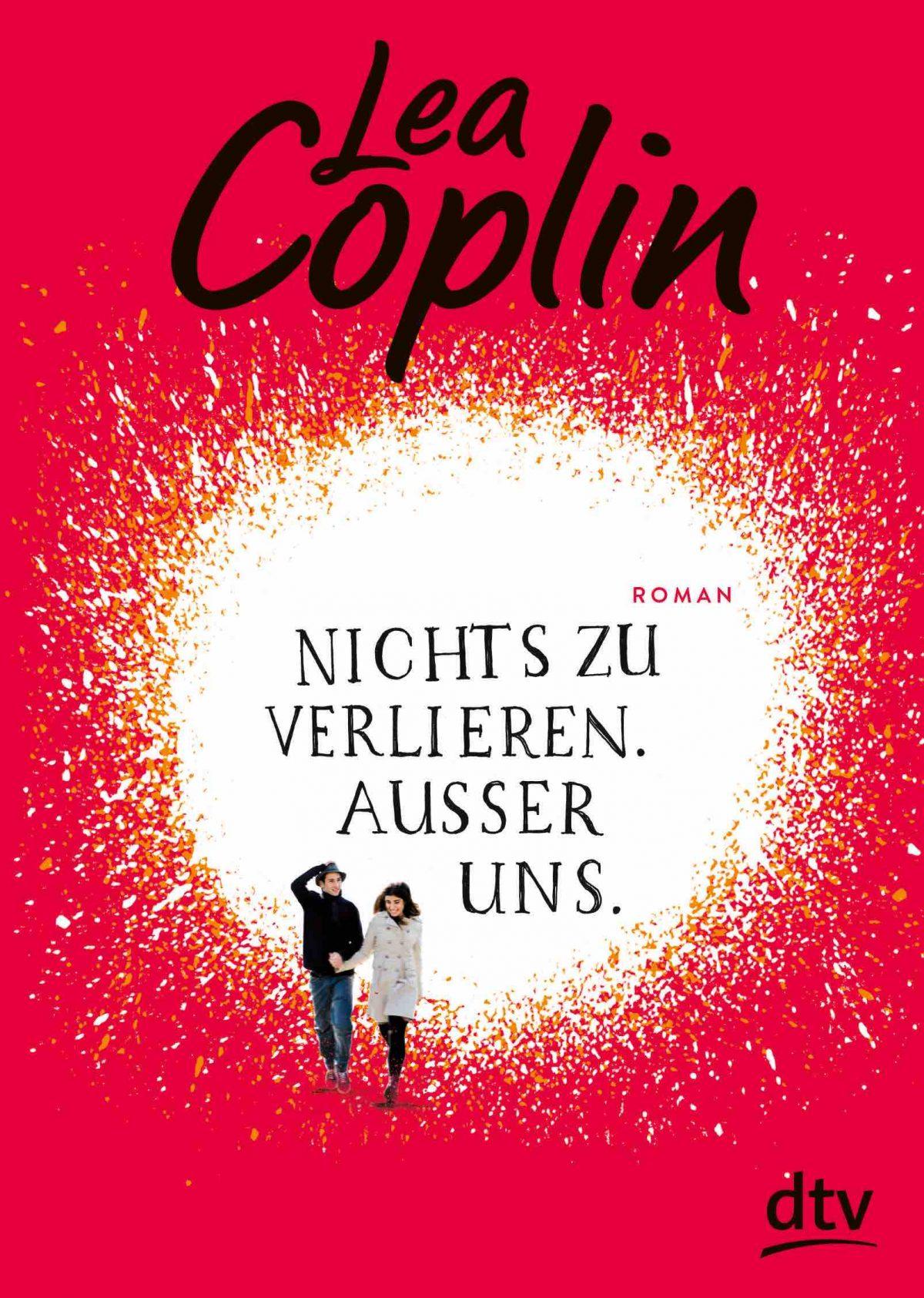 Lea Coplin: Nichts zu verlieren. Außer uns.