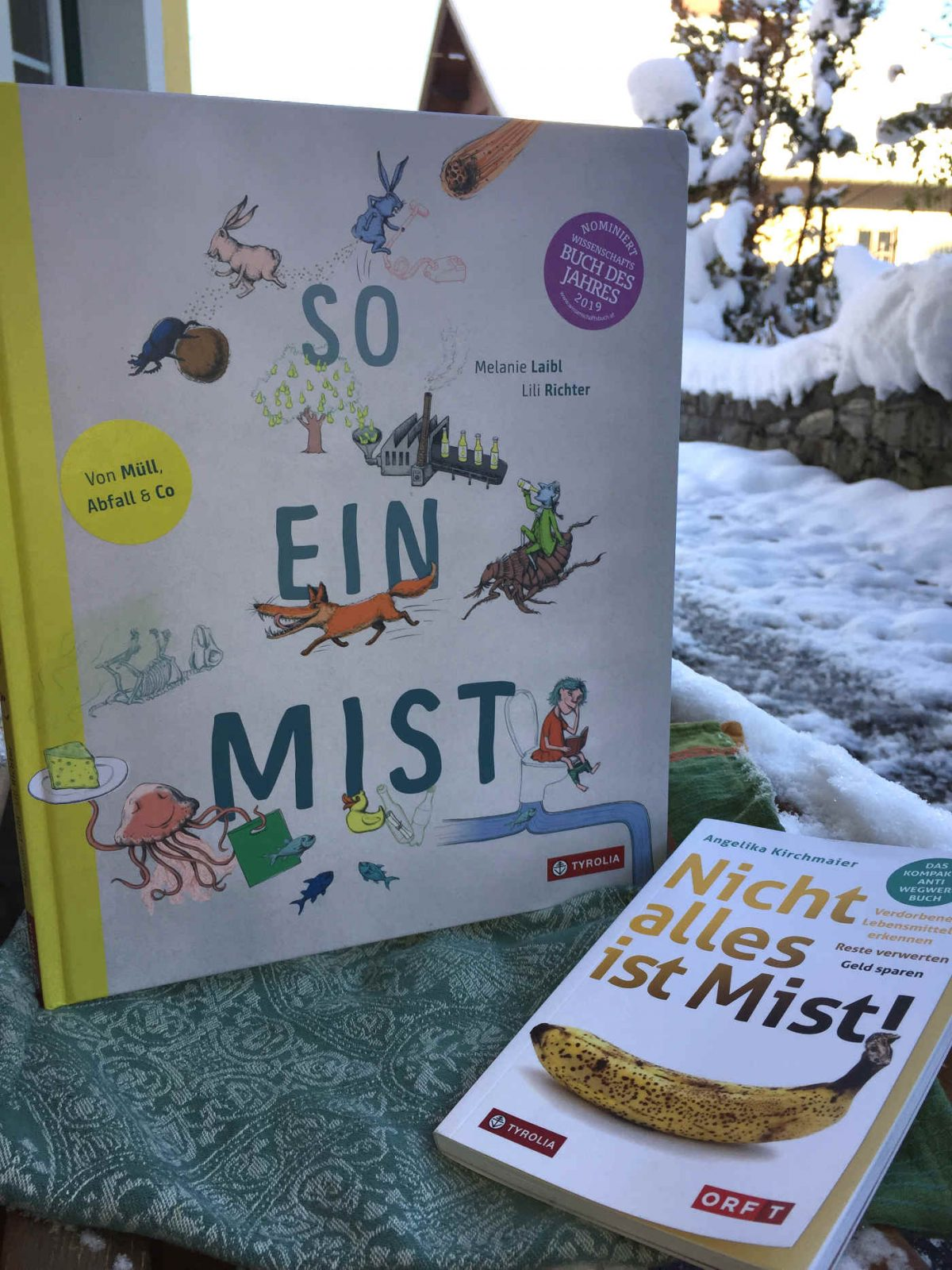 Melanie Laibl und Lili Richter: So ein Mist: Von Müll, Abfall und Co