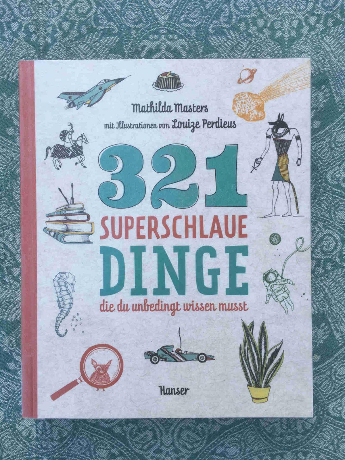 Mathilda Masters und Louize Perdieus: 321 superschlaue Dinge, die du unbedingt wissen musst