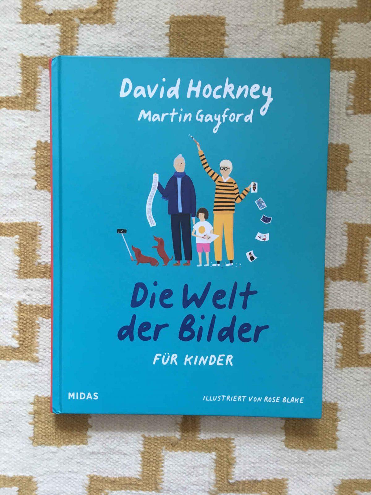 David Hockney Martin Gayford Rose Blake Die Welt der Bilder Cover 40 Buchtipp Claudia Koch Sachbuch Bilder Kunst Kinderbuchblog