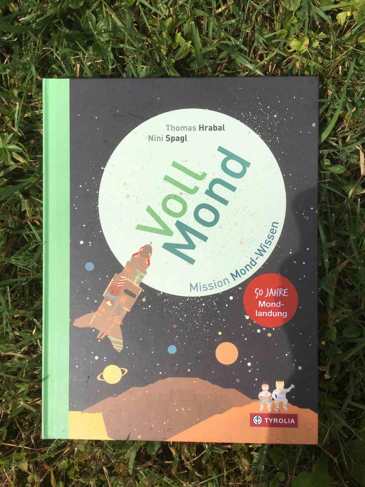 Thomas Hrabal Nini Spagl VollMond Mission Mond Wissen Sachbuch 50 Jahre Mondlandung Brigitte Wallinger Kinderbuchblog Jugendbuchblog Buchtipps Buchempfehlungen für Kinder