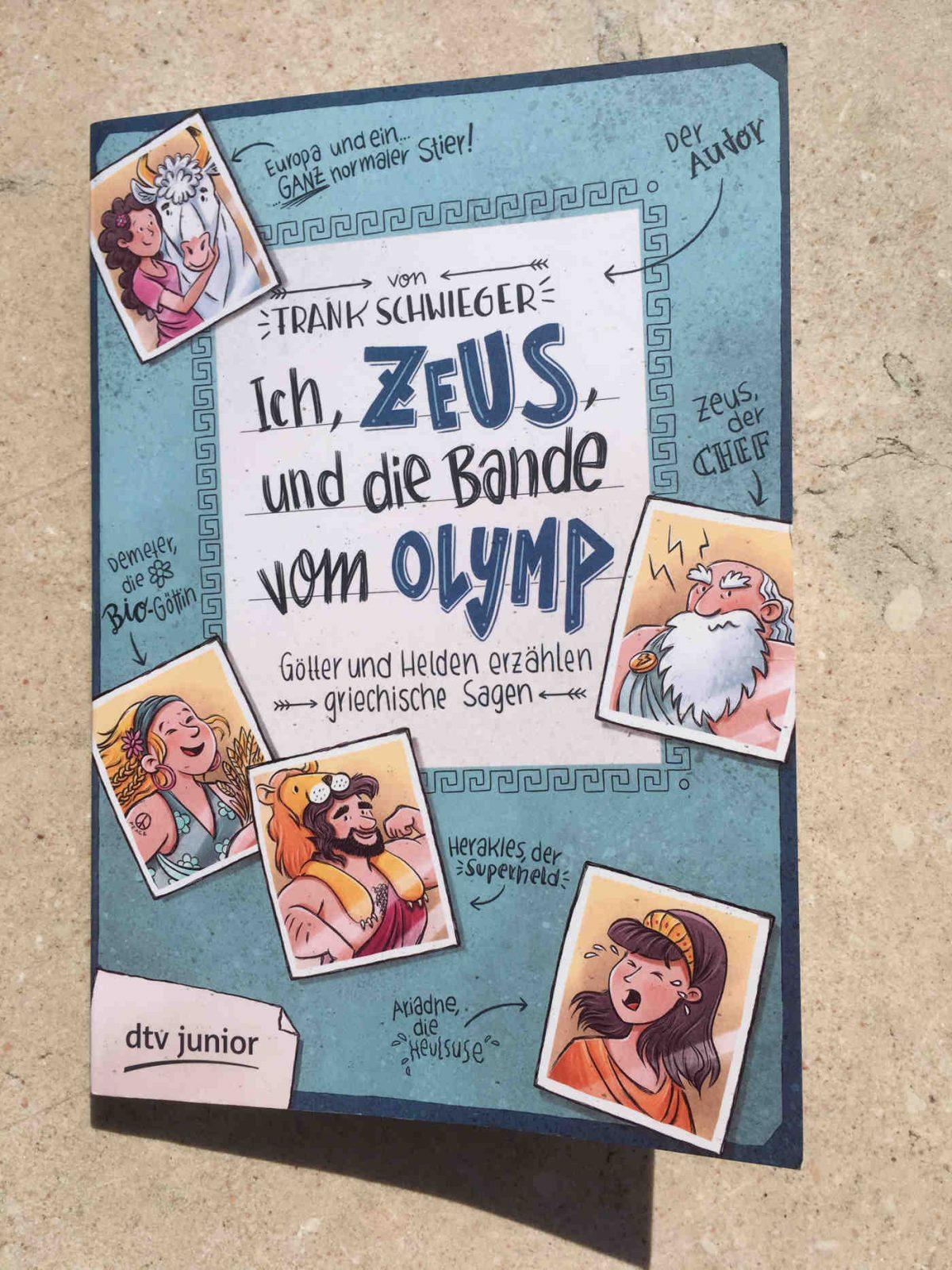 Frank Schwieger und Ramona Wultschner: Ich, Zeus, und die Bande vom Olymp