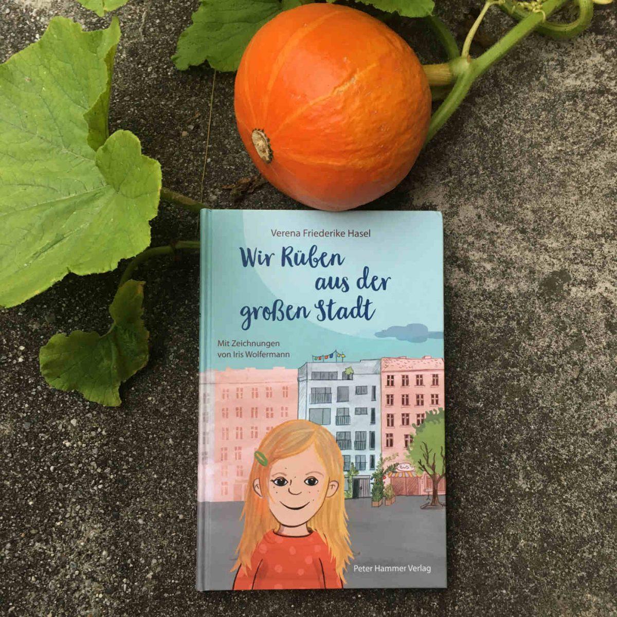 Verena Friederike Hasel und Iris Wolfermann: Wir Rüben aus der großen Stadt