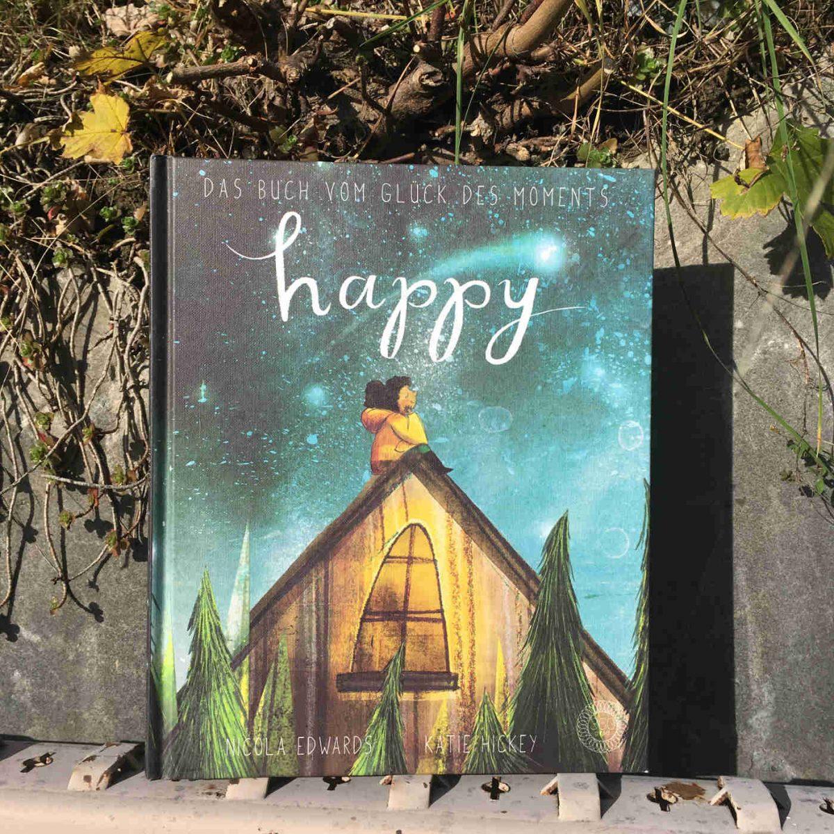 Nicola Edwards und Katie Hickey: HAPPY Das Buch vom Glück des Moments