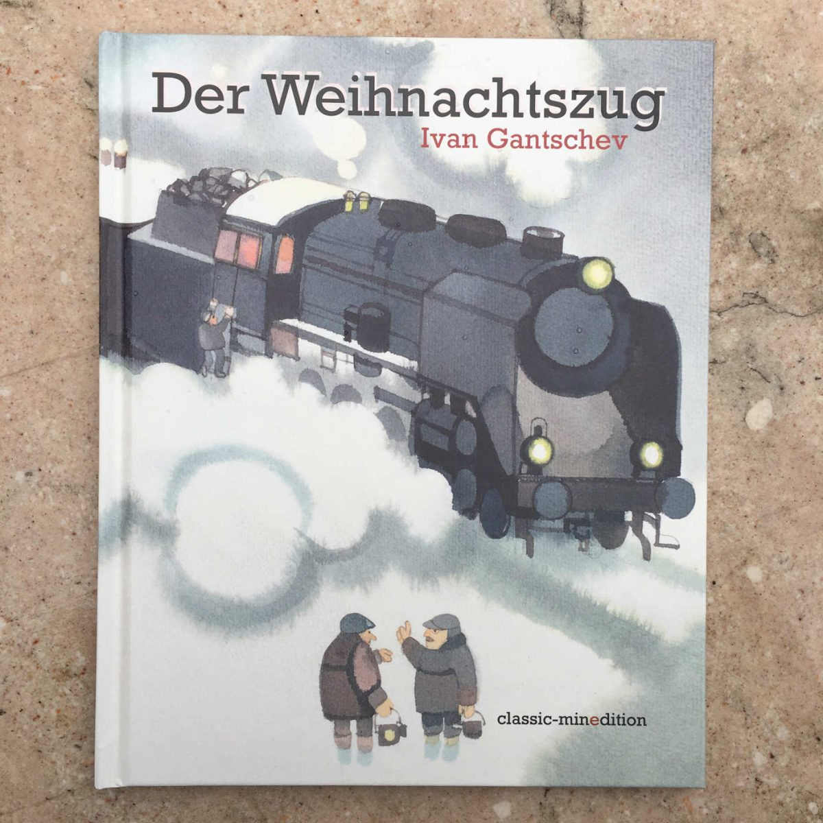 Inspirierende Weihnachtsgeschichte von Ivan Gantschev: Der Weihnachtszug