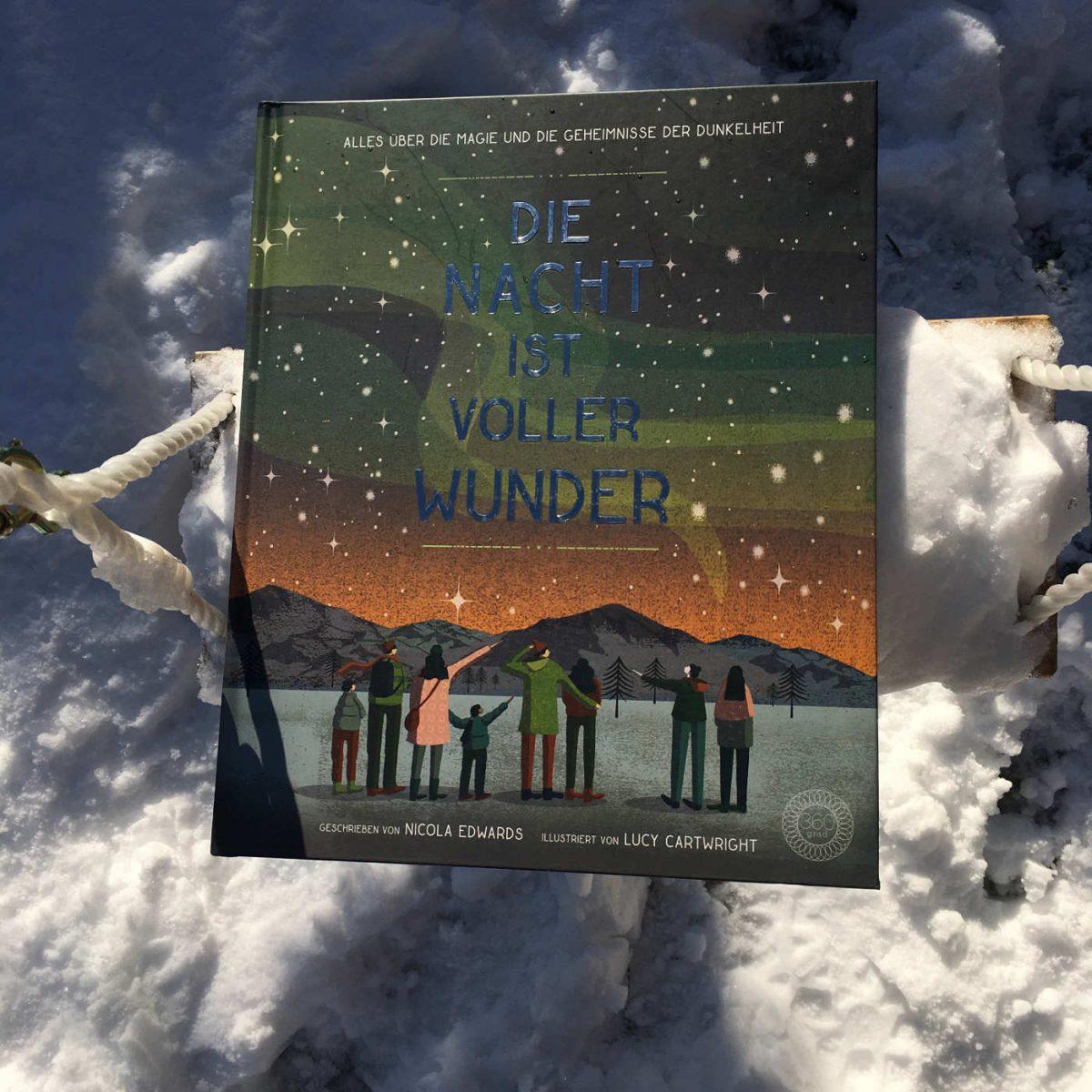 Nicola Edwards Lucy Cartwright Die Nacht ist voller Wunder Weihnachten Advent Buch Tipp toll Brigitte Wallingers Kinderbuchblog Jugendbuchblog Buchtipps für Kinder und Jugendliche Buchempfehlungen für Teens und Kids Buchperlen junge Literatur