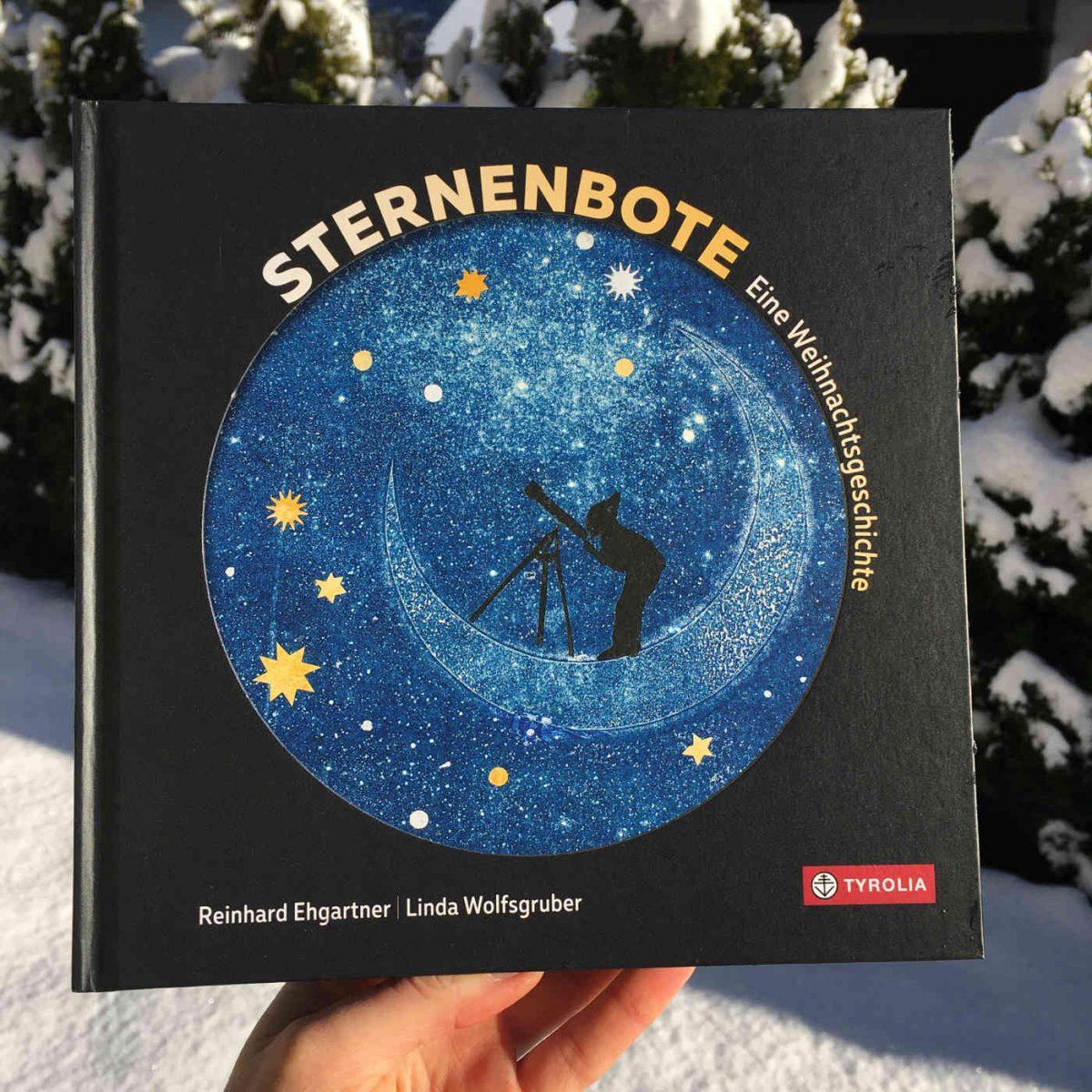 Reinhard Ehgartner und Linda Wolfsgruber: Sternenbote, eine Weihnachtsgeschichte