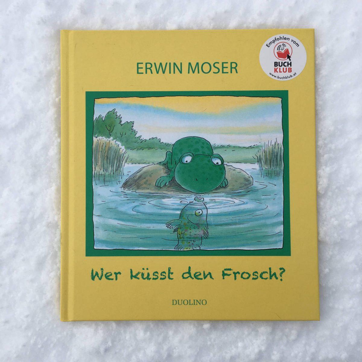 Erwin Moser: Wer küsst den Frosch?
