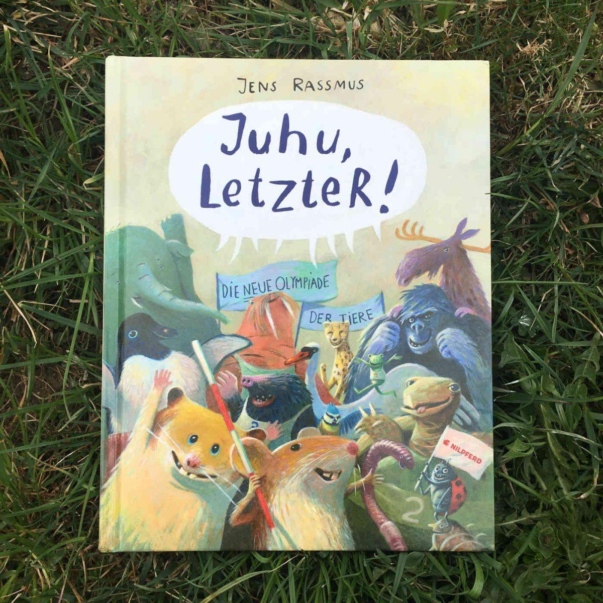 Jens Rassmus: Juhu, LetzteR! Die neue Olympiade der Tiere