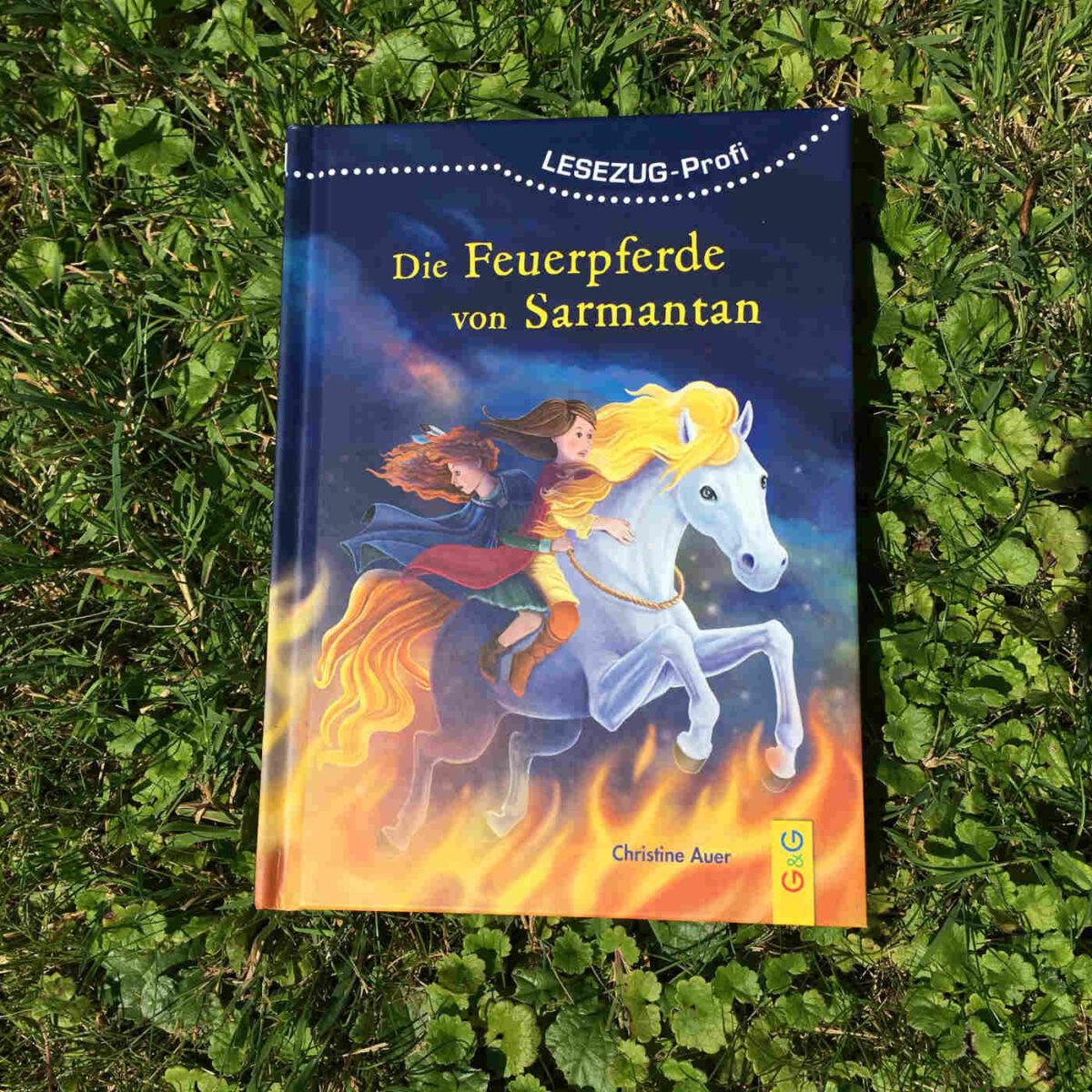 Christine Auer: Die Feuerpferde von Sarmantan