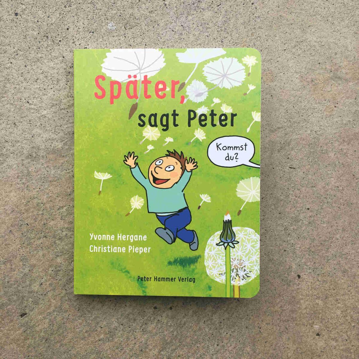 Yvonne Hergane und Christiane Pieper: Später, sagt Peter