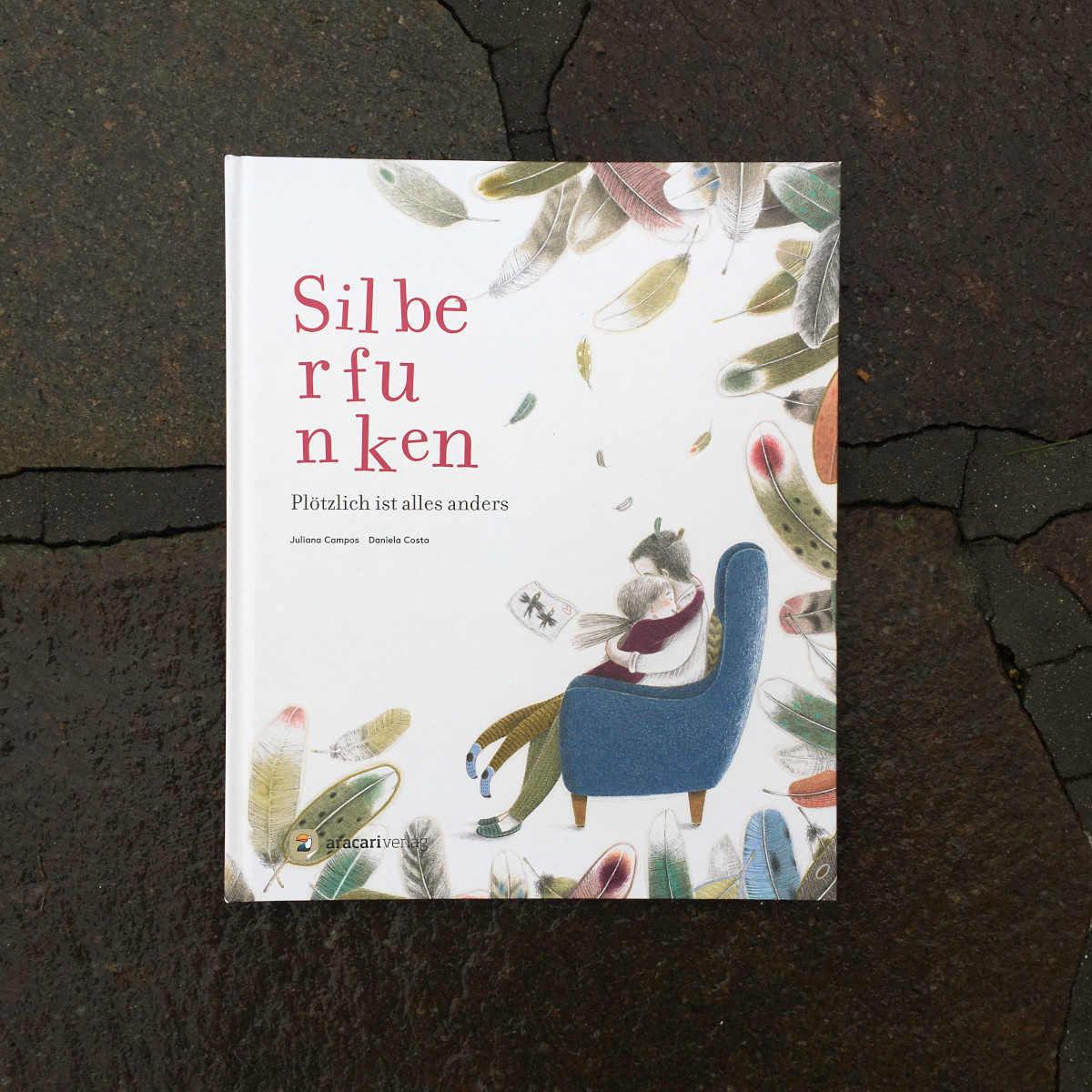 Silberfunken, ein Bilderbuch für schwierige Zeiten