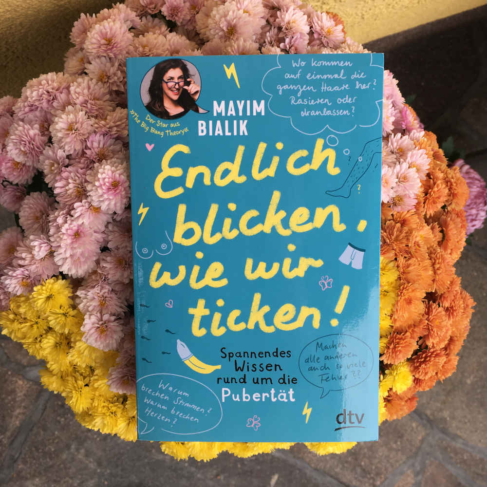Mayim Bialik Endlich blicken, wie wir ticken dtv Janika Krichtel Brigitte Wallingers Kinder- und Jugendbuchblog Buchtipps für Kinder und Jugendliche Kids und Teens Buchempfehlung musst du lesen