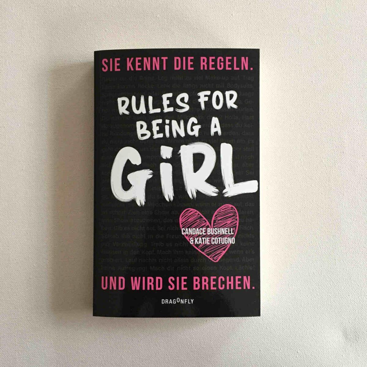 Candace Bushnell Katie Cotugno rules for being a girl Dragonfly Geschenktipp Brigitte Wallingers Kinder- und Jugendbuchblog Buchtipps für Kinder und Jugendliche Kids und Teens Buchempfehlung musst du lesen Geschenk Jugendliche 14 Jahre Teenager 15 Jahre 16 Jahre 17 Jahre